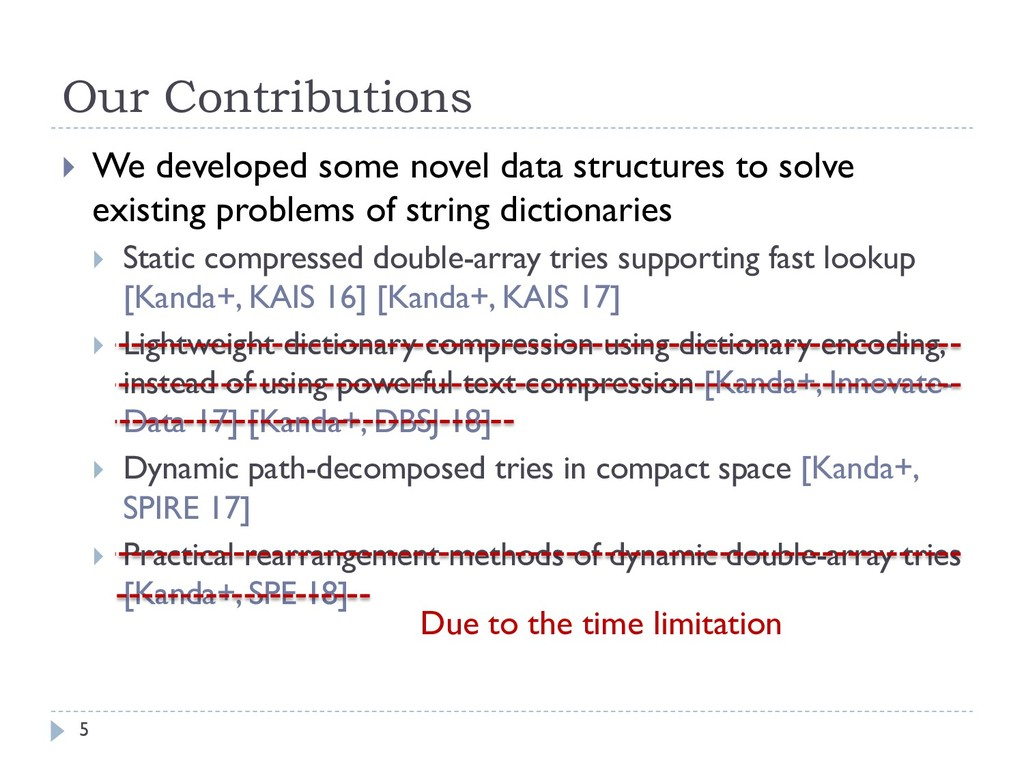 Our Contributions 5 } We developed some novel d...