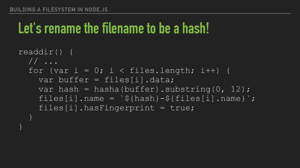 BUILDING A FILESYSTEM IN NODE.JS readdir() { //...
