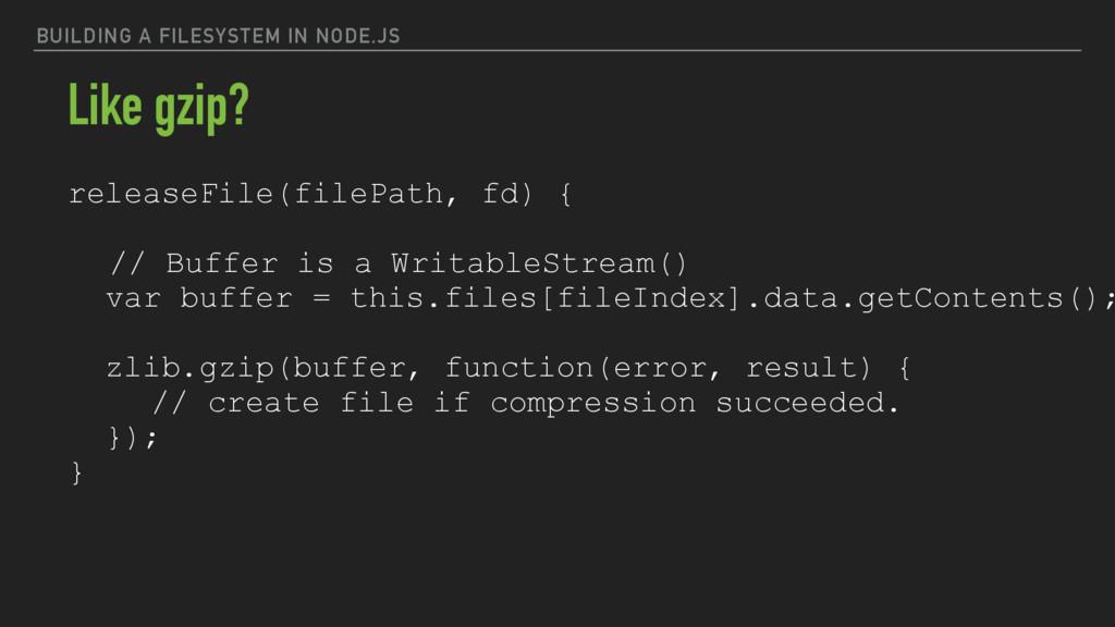 BUILDING A FILESYSTEM IN NODE.JS releaseFile(fi...