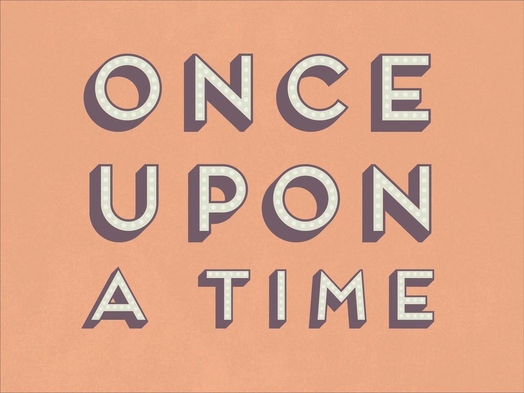 Once upon a time Once upon a time Once upon a t...