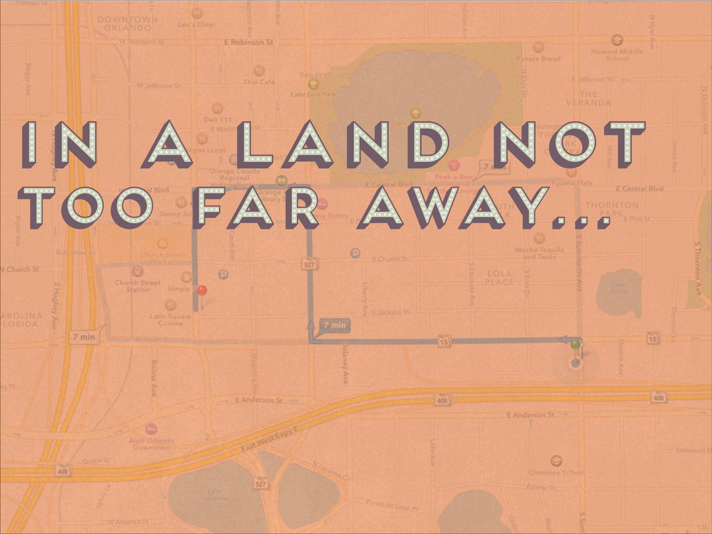 In a land not too far away... In a land not too...