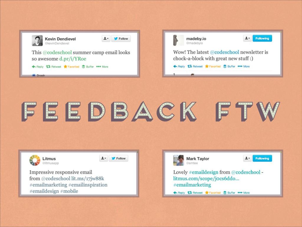 feedback ftw feedback ftw feedback ftw