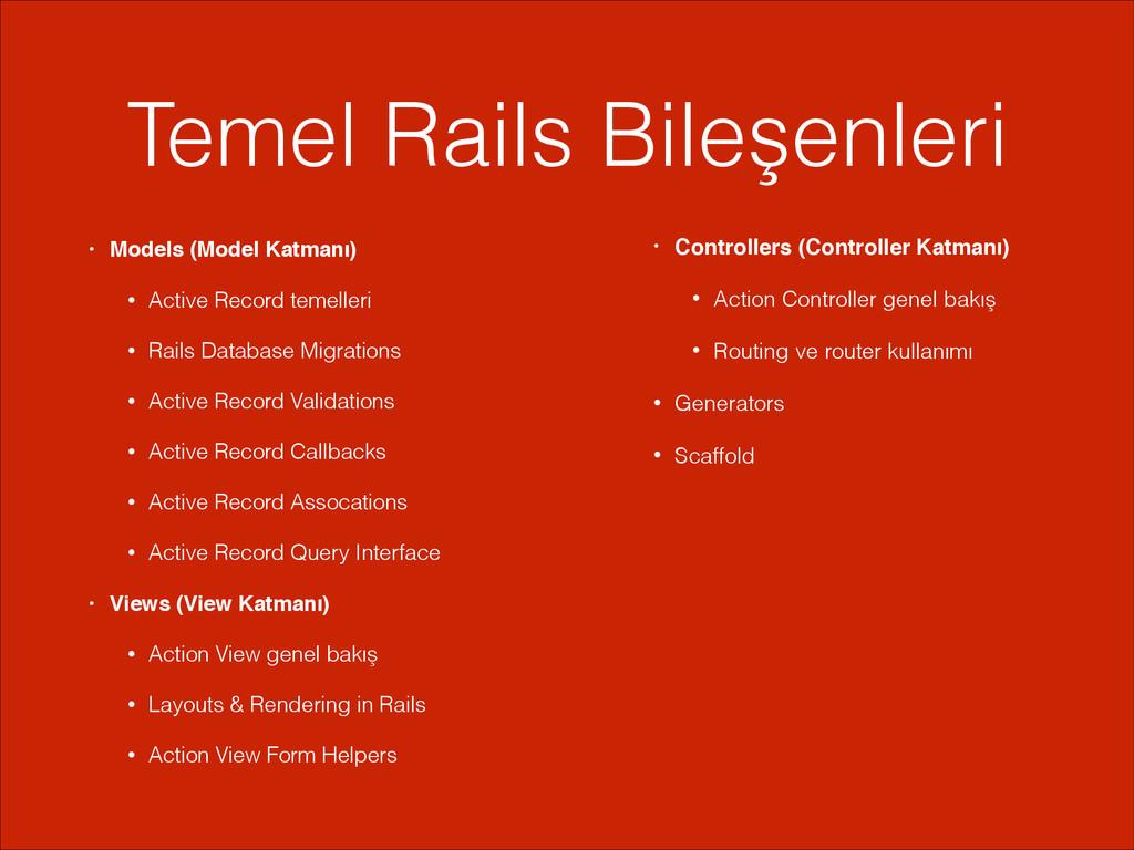 Temel Rails Bileşenleri • Models (Model Katmanı...