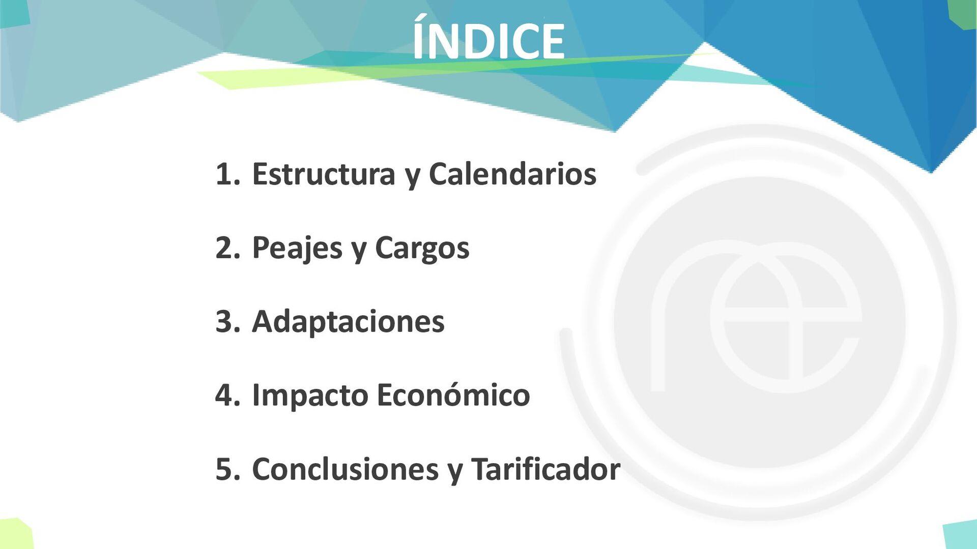 ÍNDICE 1. Estructura y Calendarios 2. Peajes y ...