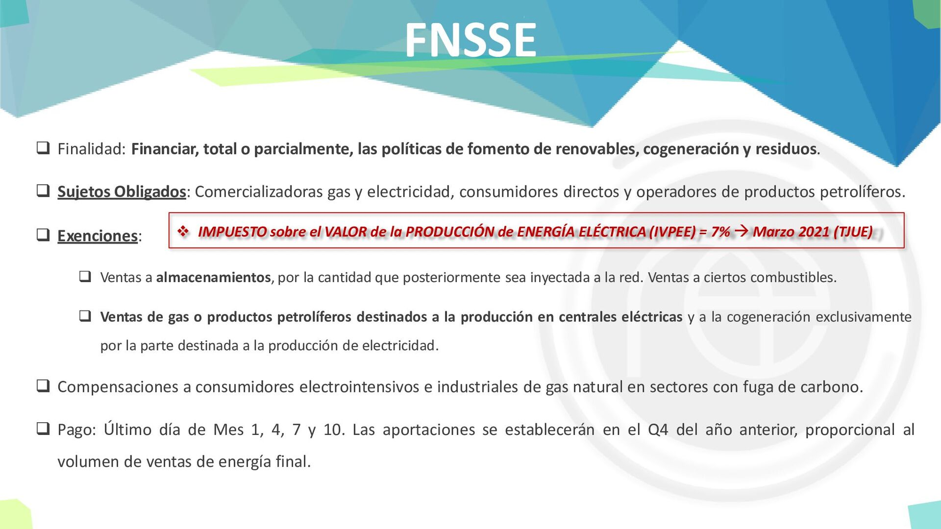 FNSSE ❑ Finalidad: Financiar, total o parcialme...