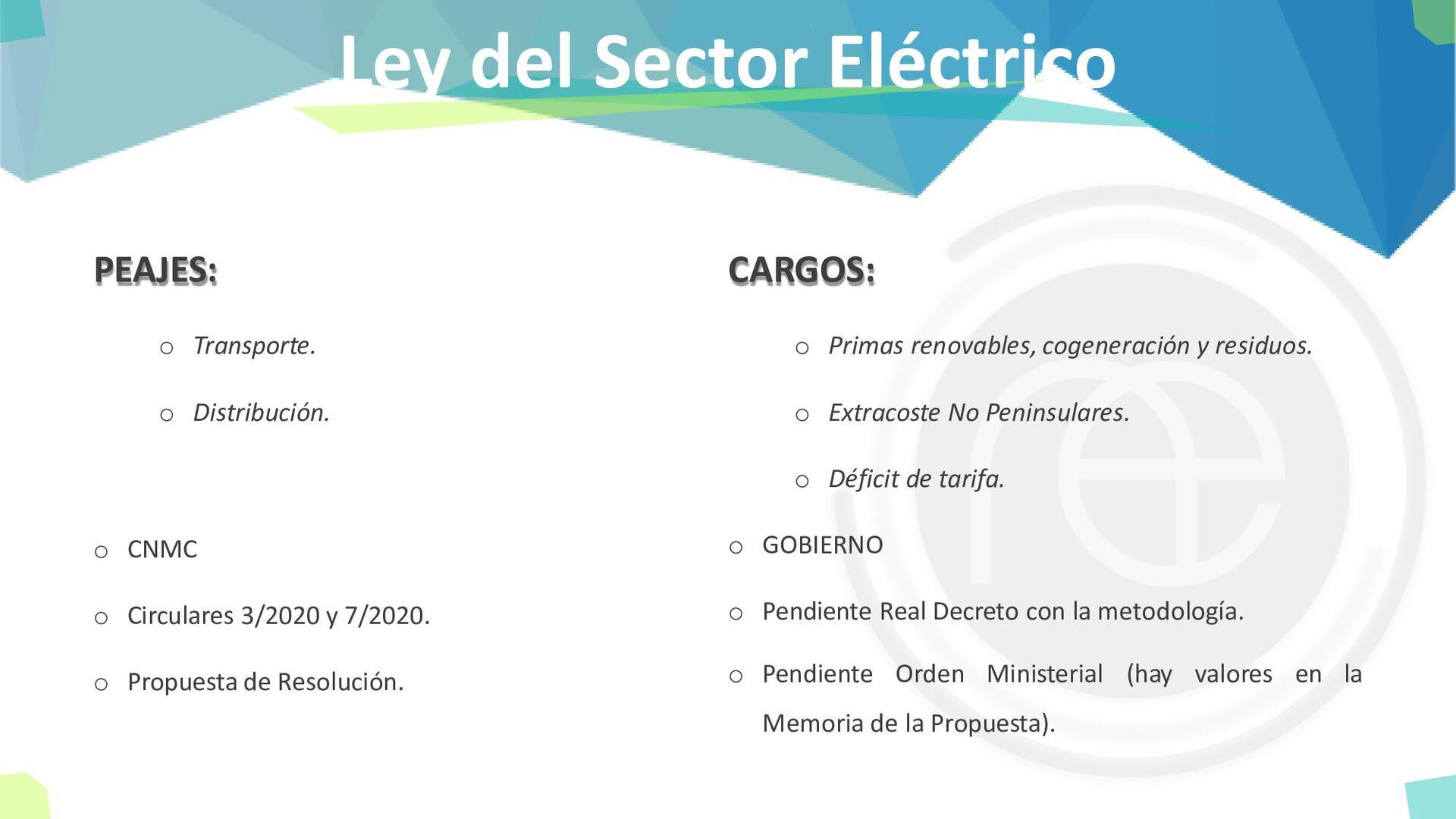 Ley del Sector Eléctrico PEAJES: o Transporte. ...