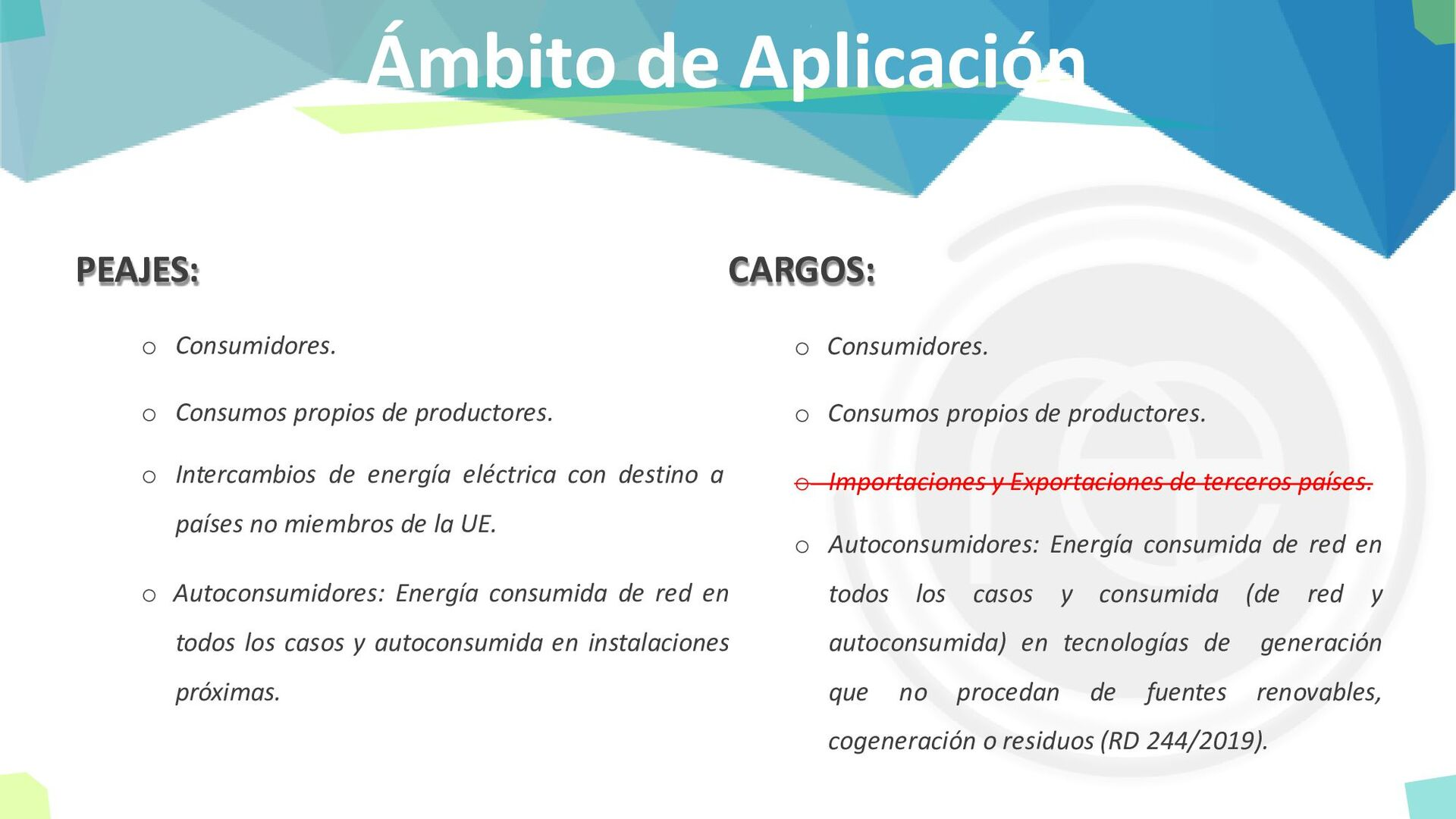 Ámbito de Aplicación PEAJES: o Consumidores. o ...