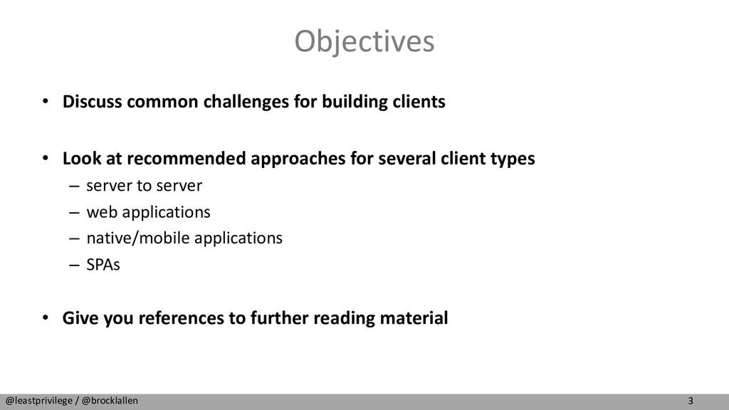 3 @leastprivilege / @brocklallen Objectives • D...