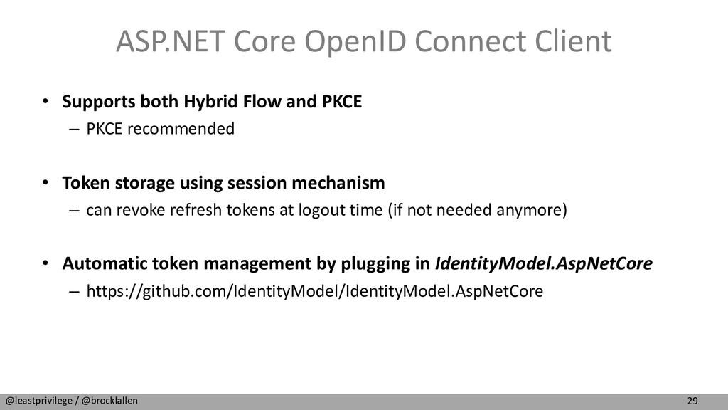 29 @leastprivilege / @brocklallen ASP.NET Core ...