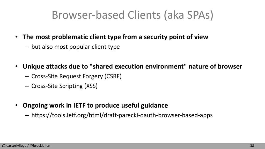 38 @leastprivilege / @brocklallen Browser-based...