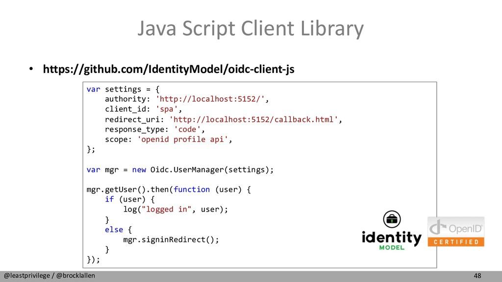 48 @leastprivilege / @brocklallen Java Script C...