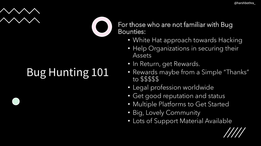 Bug Hunting 101 For those who are not familiar ...