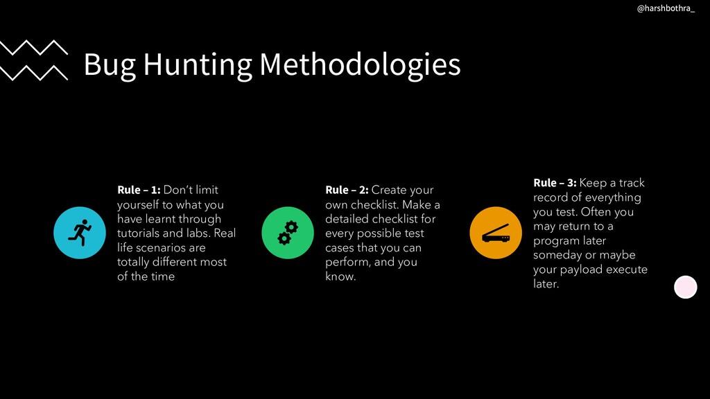 Bug Hunting Methodologies Rule – 1: Don't limit...