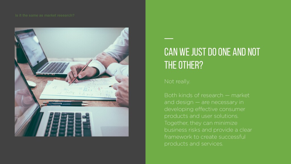 Is it the same as market research? — Can we jus...