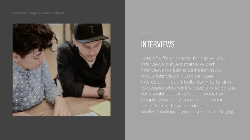 Different design research methods — Interviews ...