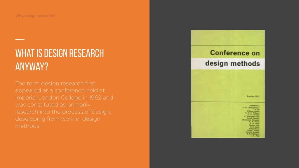 Why design research? Why design research? — Wha...