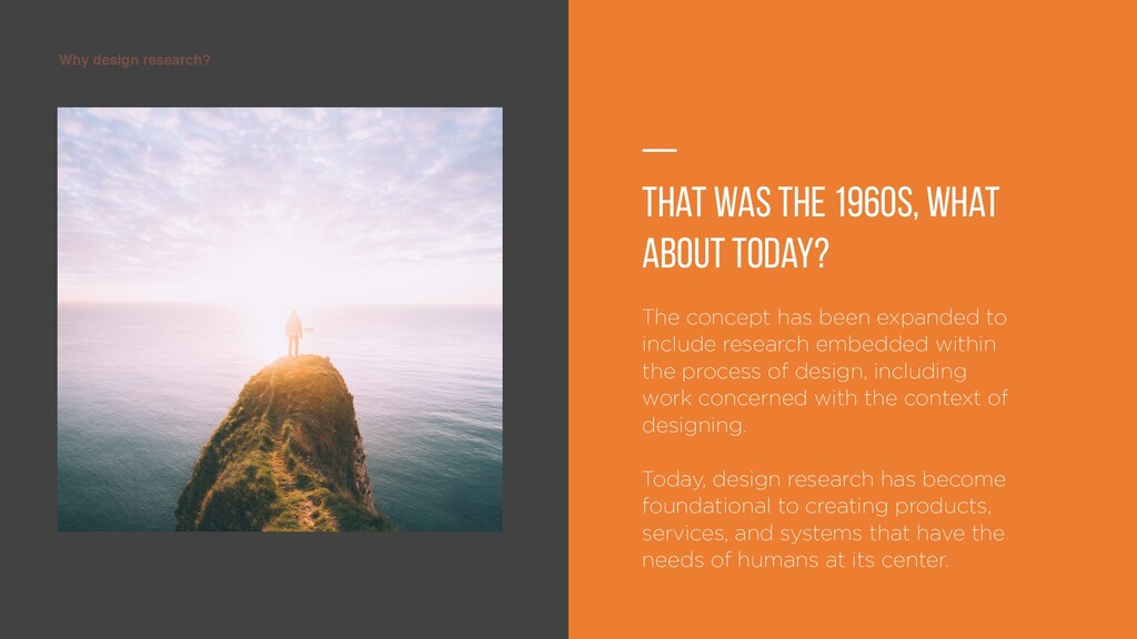 Why design research? — That was the 1960s, What...