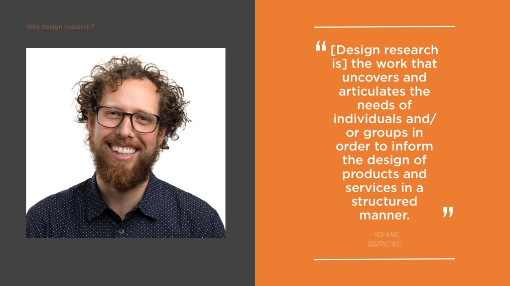 Why design research? [Design research is] the w...