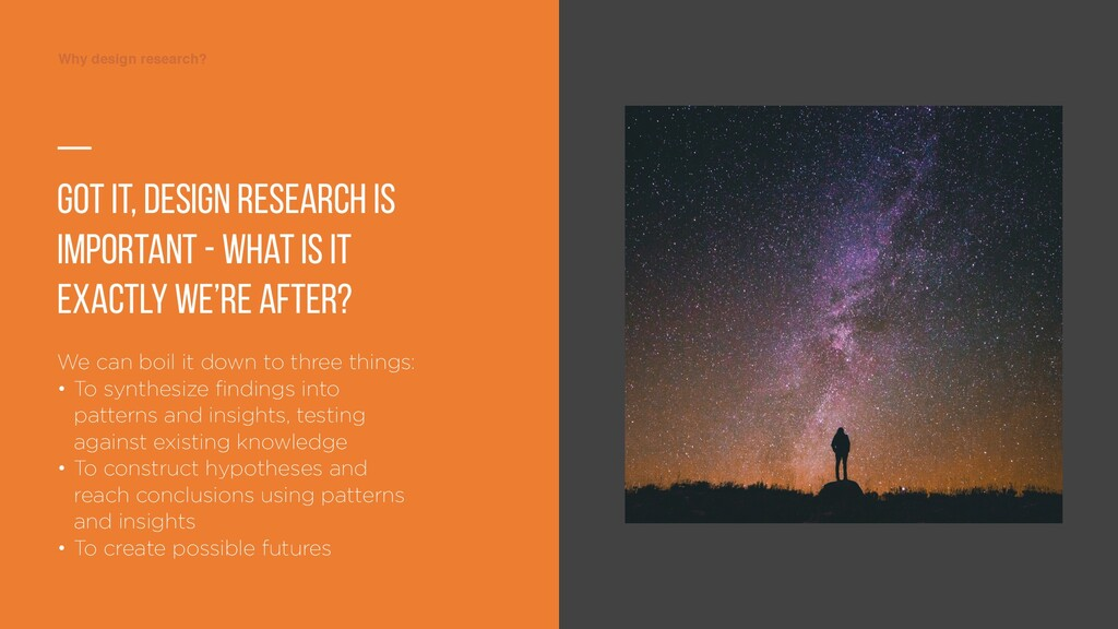 Why design research? Why design research? — Got...