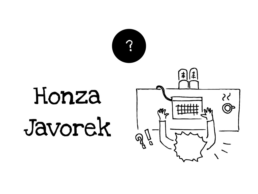 Honza Javorek ?