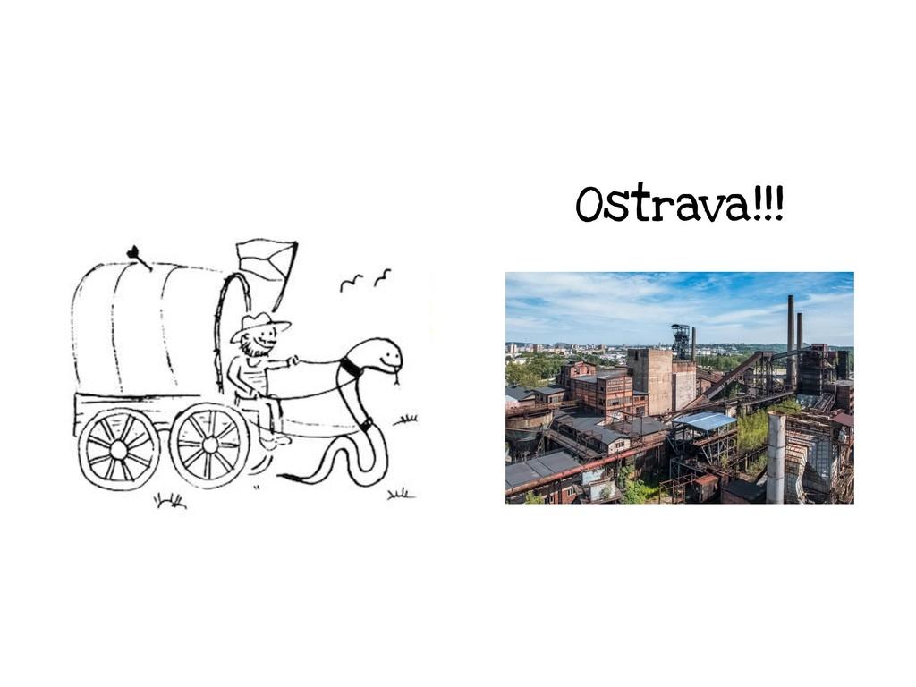 Ostrava!!!