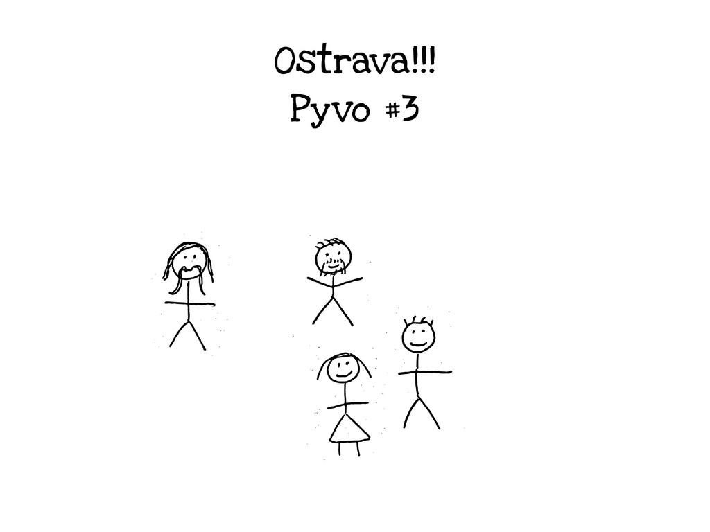 Ostrava!!! Pyvo #3