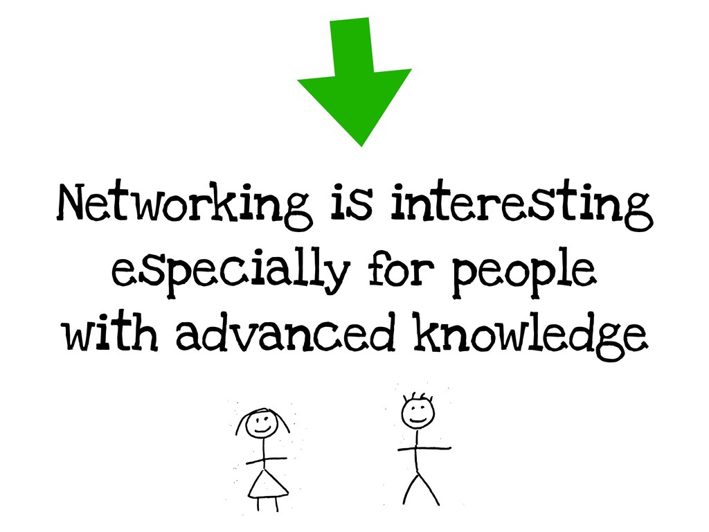Networking is interesting especially for people...