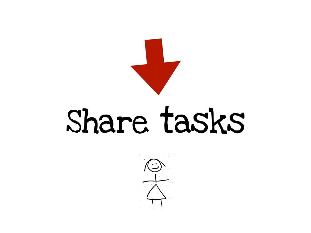 Share tasks