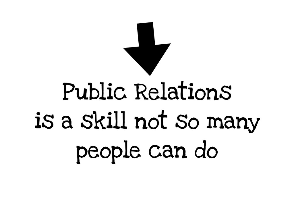Public Relations is a skill not so many people ...