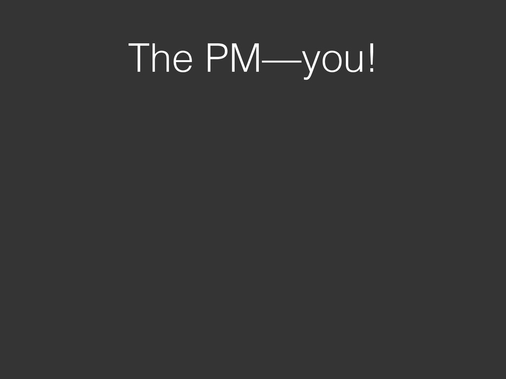 The PM—you!