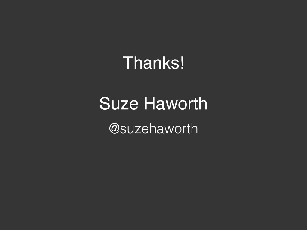 Thanks!! ! Suze Haworth @suzehaworth
