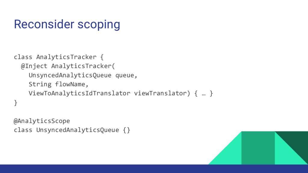 Reconsider scoping class AnalyticsTracker { @In...