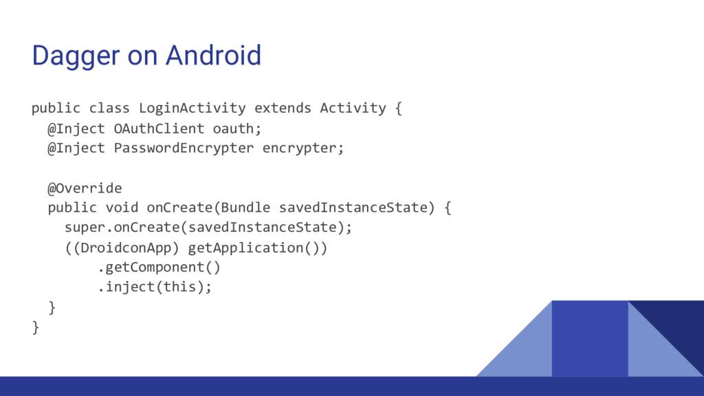 Dagger on Android public class LoginActivity ex...