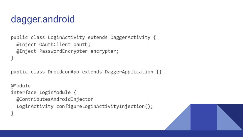 dagger.android public class LoginActivity exten...