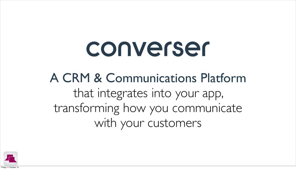 A CRM & Communications Platform that integrates...