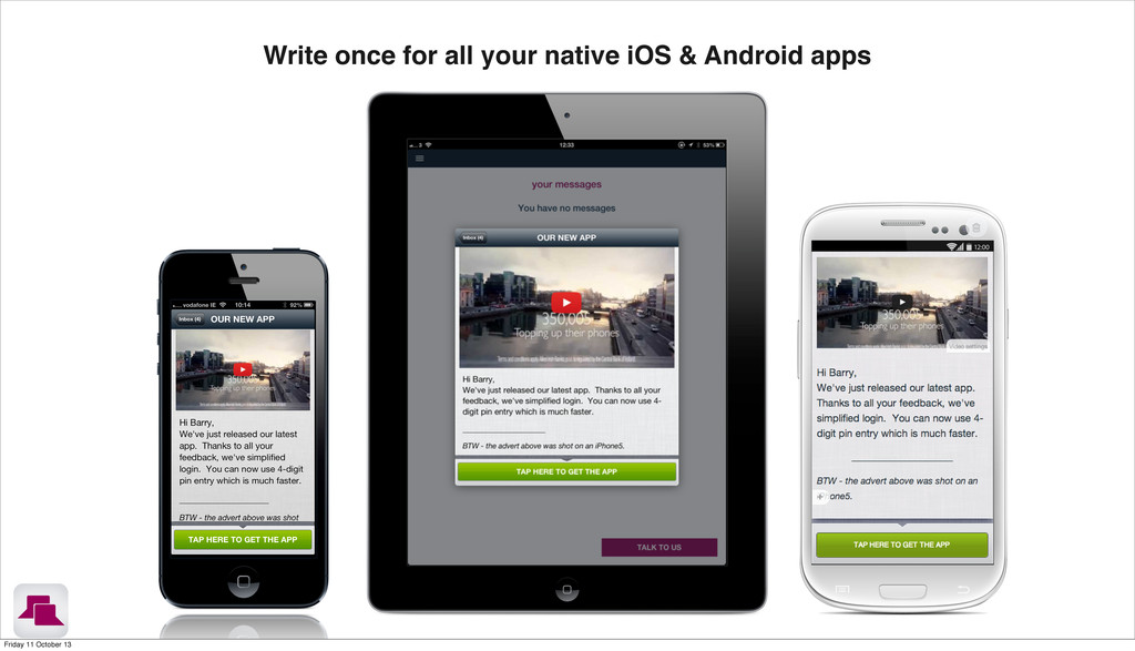 Write once for all your native iOS & Android ap...