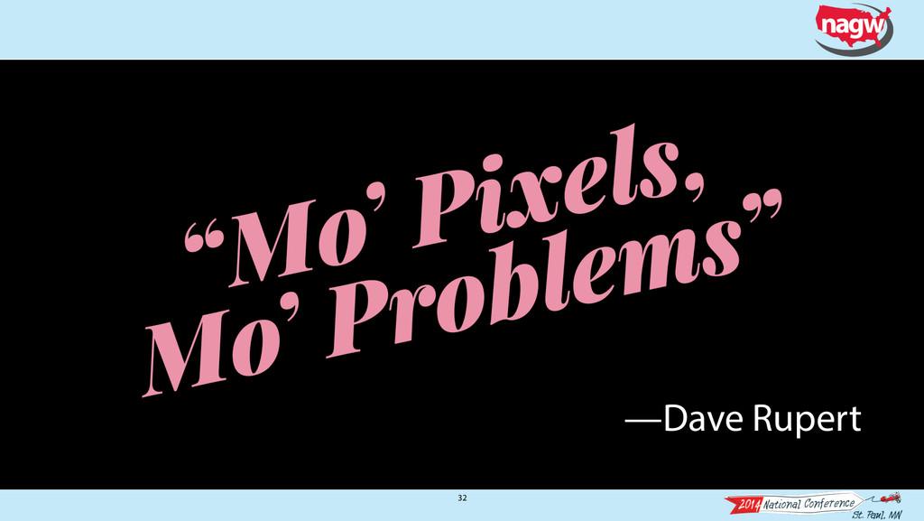 32 —Dave Rupert