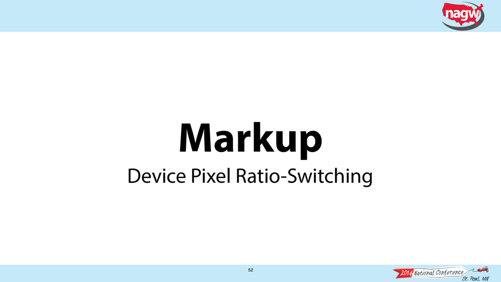 Markup 52 Device Pixel Ratio-Switching