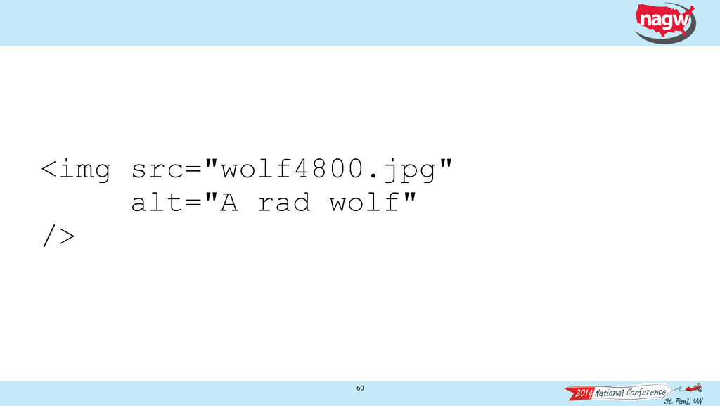 "60 <img src=""wolf4800.jpg"" alt=""A rad wolf"" />"