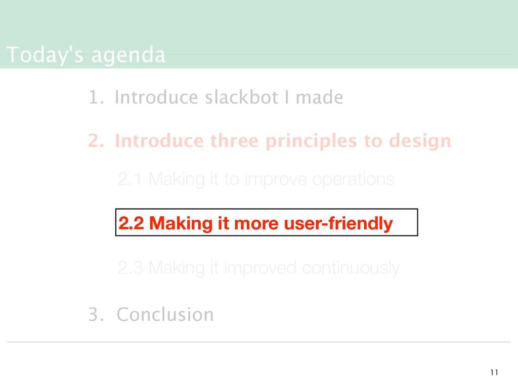 Today's agenda   1. Introduce slackbot I mad...