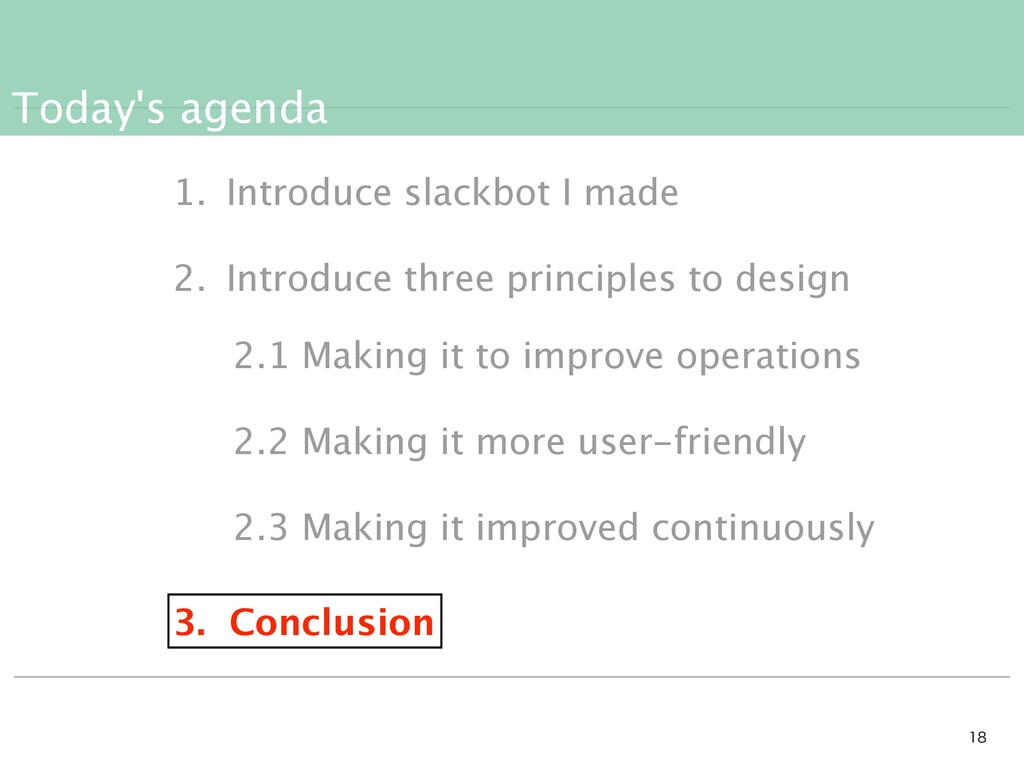 Today's agenda   1. Introduce slackbot I mad...