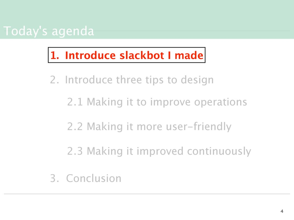 Today's agenda   1. Introduce slackbot I made...