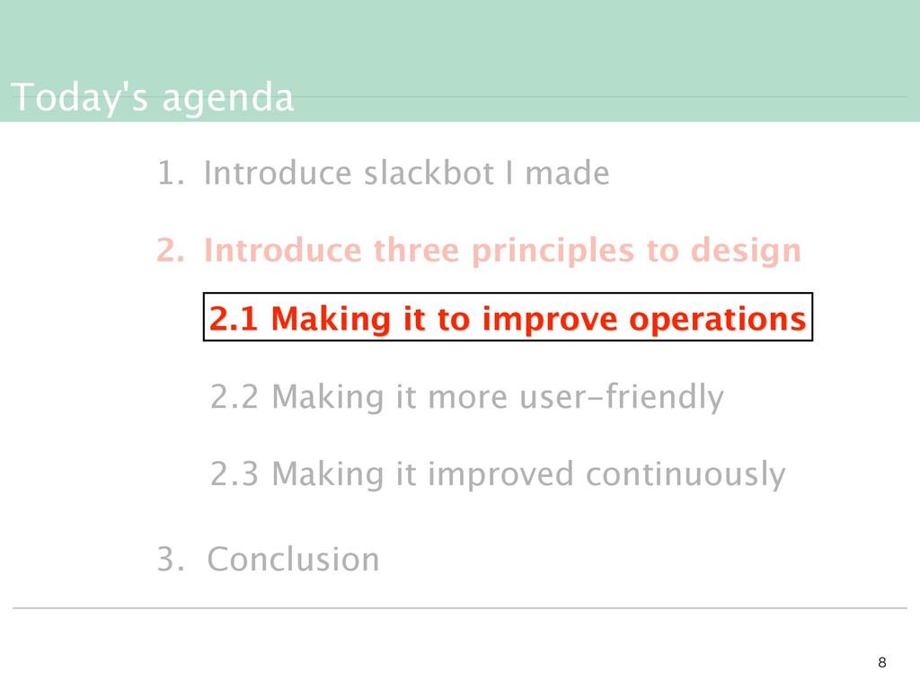 Today's agenda   1. Introduce slackbot I made...