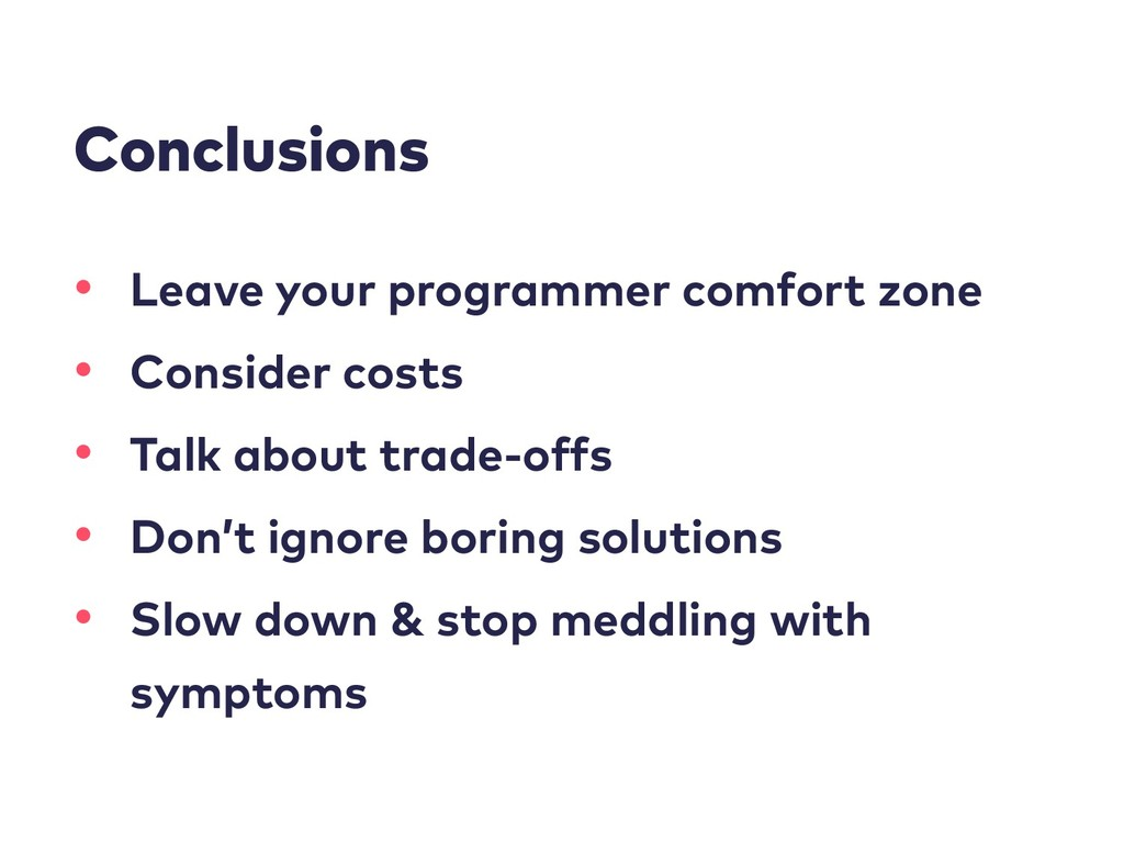 Conclusions • Leave your programmer comfort zon...