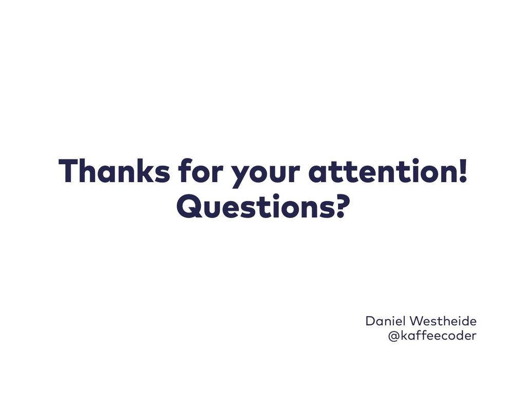 Thanks for your attention! Questions? Daniel We...
