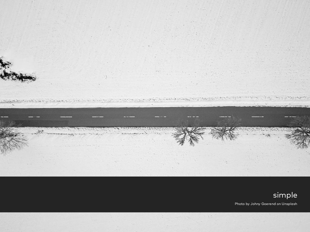 simple Photo by Johny Goerend on Unsplash