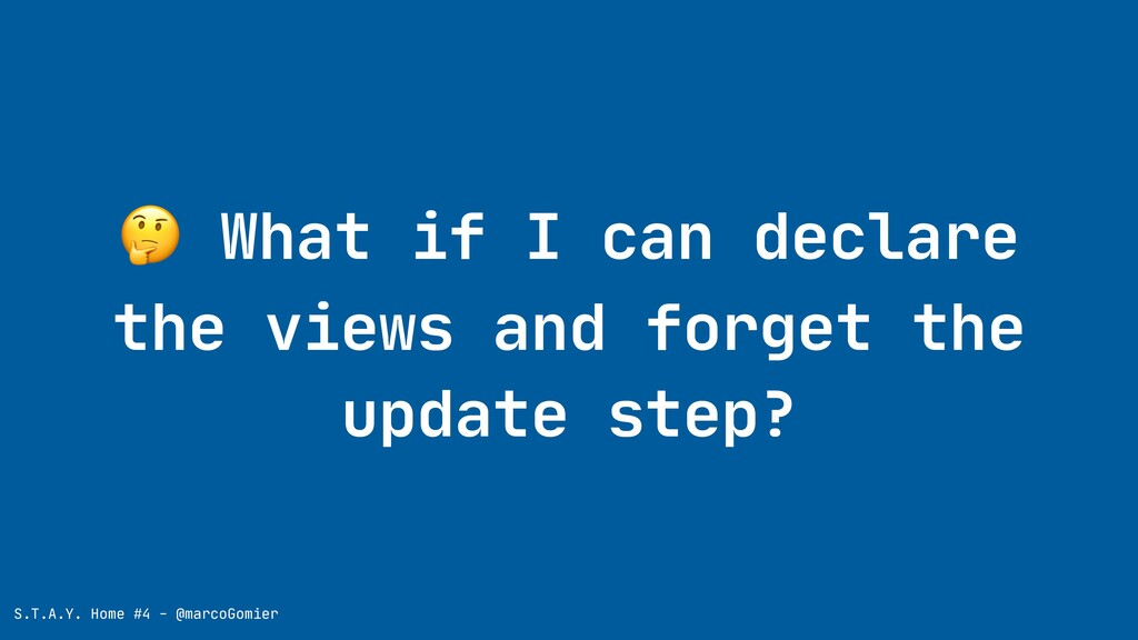 What if I can declare the views and forget the...