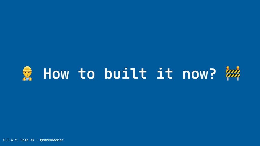 How to built it now?  S.T.A.Y. Home #4 - @marc...