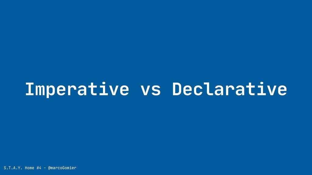 Imperative vs Declarative S.T.A.Y. Home #4 - @m...