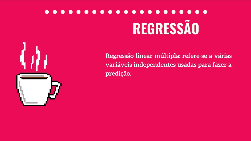 Regressão linear múltipla: refere-se a várias v...